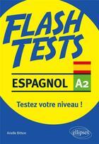 Couverture du livre « Espagnol flash test A2 ; testez votre niveau d'espagnol ! » de Arielle Bitton aux éditions Ellipses