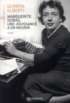 Couverture du livre « Marguerite Duras ; une jouissance à en mourir » de Olympia Alberti aux éditions Le Passeur