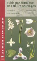 Couverture du livre « Guide Panoramique Des Fleurs Sauvages » de Jean-Denis Godet aux éditions Delachaux & Niestle
