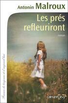 Couverture du livre « Les prés refleuriront » de Antonin Malroux aux éditions Calmann-levy