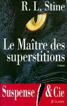 Couverture du livre « Le Maitre Des Superstitions » de R. L. Stine aux éditions Lattes