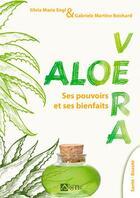 Couverture du livre « Aloe vera, ses pouvoirs et ses bienfaits » de Engl Silvia Maria et Reichard Gabrielle Martine aux éditions Signe