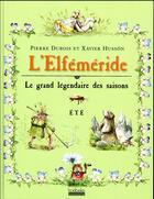 Couverture du livre « L'elféméride ; le grand légendaire des saisons ; été » de Pierre Dubois et Xavier Husson aux éditions Hoebeke
