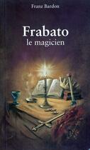 Couverture du livre « Frabato le magicien » de Franz Bardon aux éditions Moryason