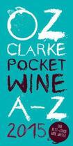 Couverture du livre « Oz Clarke Pocket Wine Book 2015 » de Oz Clarke aux éditions Pavilion Books Company Limited