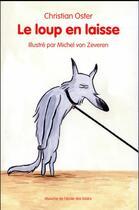 Couverture du livre « Le loup en laisse » de Christian Oster et Michel Van Zeveren aux éditions Ecole Des Loisirs