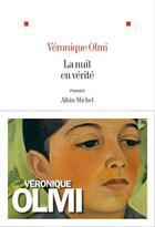 Couverture du livre « La nuit en vérité » de Véronique Olmi aux éditions Albin Michel