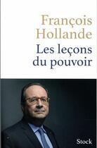 Couverture du livre « Les leçons du pouvoir » de Francois Hollande aux éditions Stock