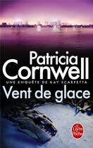 Couverture du livre « Vent de glace » de Patricia Cornwell aux éditions Lgf