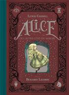 Couverture du livre « Alice de l'autre côté du miroir » de Lewis Carroll et Benjamin Lacombe aux éditions Soleil