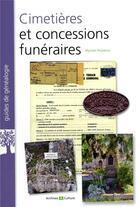 Couverture du livre « Retrouver et relever une concession funéraire » de Myriam Provence aux éditions Archives Et Culture