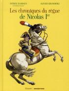 Couverture du livre « Les chroniques du règne de Nicolas 1er » de Patrick Rambaud et Olivier Grojnowski aux éditions Drugstore