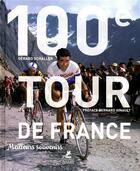Couverture du livre « 100e tour de France » de Serge Laget et Gerard Schaller aux éditions Place Des Victoires