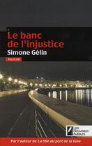 Couverture du livre « Le banc de l'injustice » de Simone Gelin aux éditions Les Nouveaux Auteurs