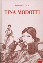 Couverture du livre « Tina Modotti » de Angel De La Calle aux éditions Vertige Graphic