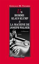 Couverture du livre « Un homme : Klaus Klump et la machine de Joseph Walser » de Goncalo M. Tavares aux éditions Viviane Hamy