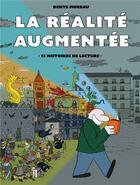 Couverture du livre « La réalité augmentée » de Denys Moreau aux éditions La Robe Noire