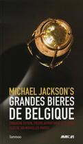 Couverture du livre « Grandes bières de belgique » de Michael Jackson'S aux éditions Lannoo
