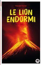 Couverture du livre « Le lion endormi » de Pascale Perrier aux éditions Oskar