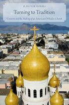 Couverture du livre « Turning to Tradition: Converts and the Making of an American Orthodox » de Herbel D Oliver aux éditions Oxford University Press