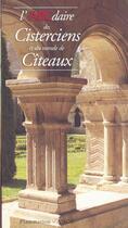 Couverture du livre « L'abcdaire des cisterciens et du monde de Cîteaux » de Collectif aux éditions Flammarion
