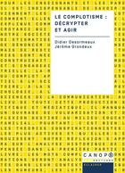 Couverture du livre « Le complotisme ; décrypter et agir » de Jerome Grondeux et Didier Desormeaux aux éditions Reseau Canope