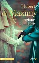 Couverture du livre « Ariane et Juliette » de Hubert De Maximy aux éditions Presses De La Cite