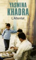 Couverture du livre « L'attentat » de Yasmina Khadra aux éditions Pocket