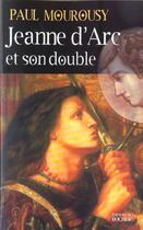 Couverture du livre « Jeanne D'Arc Et Son Double » de Paul Mourousy aux éditions Rocher