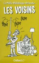 Couverture du livre « Petite bibliothèque grinçante ; les voisins » de Monique Neubourg aux éditions Chiflet
