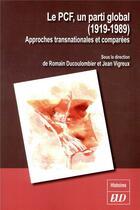 Couverture du livre « Le PCF, un parti global (1919/1989) ; approches transnationales et comparées » de Romain Ducolombier aux éditions Pu De Dijon
