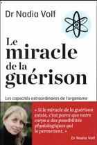Couverture du livre « Le miracle de la guérison » de Nadia Volf aux éditions Marabout