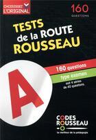 Couverture du livre « Test de la route Rousseau ; 160 questions type examen (édition 2020) » de Collectif aux éditions Codes Rousseau