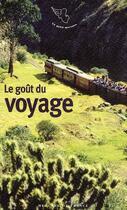 Couverture du livre « Le goût des voyages » de Collectifs Mercure D aux éditions Mercure De France