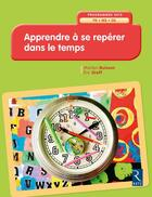 Couverture du livre « Apprendre à se repérer dans le temps ; programmes 2015 ; PS ; MS ; GS (édition 2017) » de Eric Greff et Marilyn Buisson aux éditions Retz