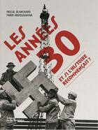 Couverture du livre « Les annees 30 et si l'histoire recommencait ? » de Pascal Blanchard aux éditions La Martiniere