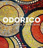 Couverture du livre « Odorico, l'art de la mosaique » de Herve Ronne aux éditions Ouest France