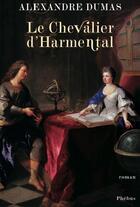 Couverture du livre « Le chevalier d'Harmental » de Alexandre Dumas aux éditions Phebus