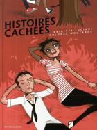 Couverture du livre « Histoires cachées » de Colonel Moutarde et Brigitte Luciani aux éditions Delcourt