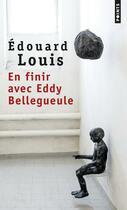 Couverture du livre « En finir avec Eddy Bellegueule » de Edouard Louis aux éditions Points
