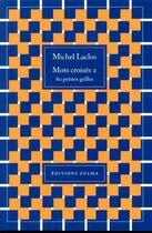 Couverture du livre « Mots croisés T.2 ; 80 petites grilles » de Michel Laclos aux éditions Zulma