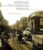Couverture du livre « Répertoire des photographes parisiens du XIXe siècle » de Francois Boisjoly aux éditions Amateur