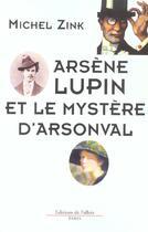 Couverture du livre « Arsene lupin et le mystere d'arsonval » de Michelle Zink aux éditions Fallois