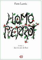 Couverture du livre « Homo Pierrot t.2 ; sous les toits de Paris » de Pierre Lacroix aux éditions Erosonyx