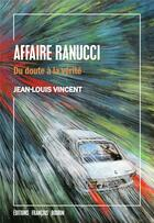Couverture du livre « Affaire Ranucci ; du doute à la vérité » de Jean-Louis Vincent aux éditions Francois Bourin