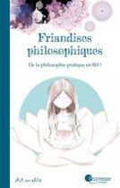 Couverture du livre « Friandises philosophiques » de Art-Mella aux éditions Pourpenser