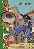 Couverture du livre « Foot 2 rue t.27 ; but en or » de Michel Leydier aux éditions Hachette Jeunesse