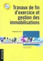 Couverture du livre « Travaux De Fin D'Exercices Bts Cgo ; Gestion Immobilisation » de Micheline Friederich et G Langlois aux éditions Foucher