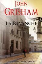 Couverture du livre « La revanche » de John Grisham aux éditions Robert Laffont