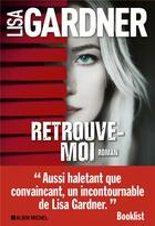 Couverture du livre « Retrouve-moi » de Lisa Gardner aux éditions Albin Michel